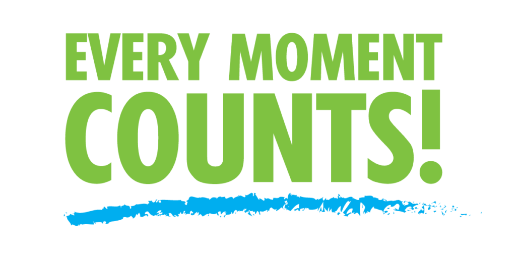 Every Moment Counts!  September 1, 2018